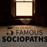 Top 5 Famous Sociopaths