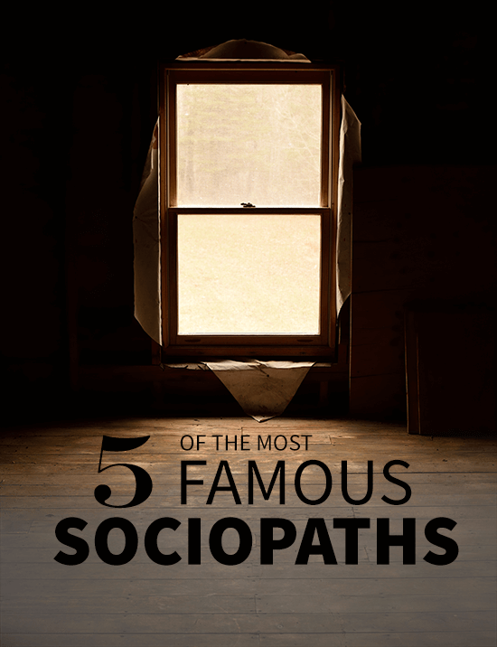 Five of the Most Famous Sociopaths